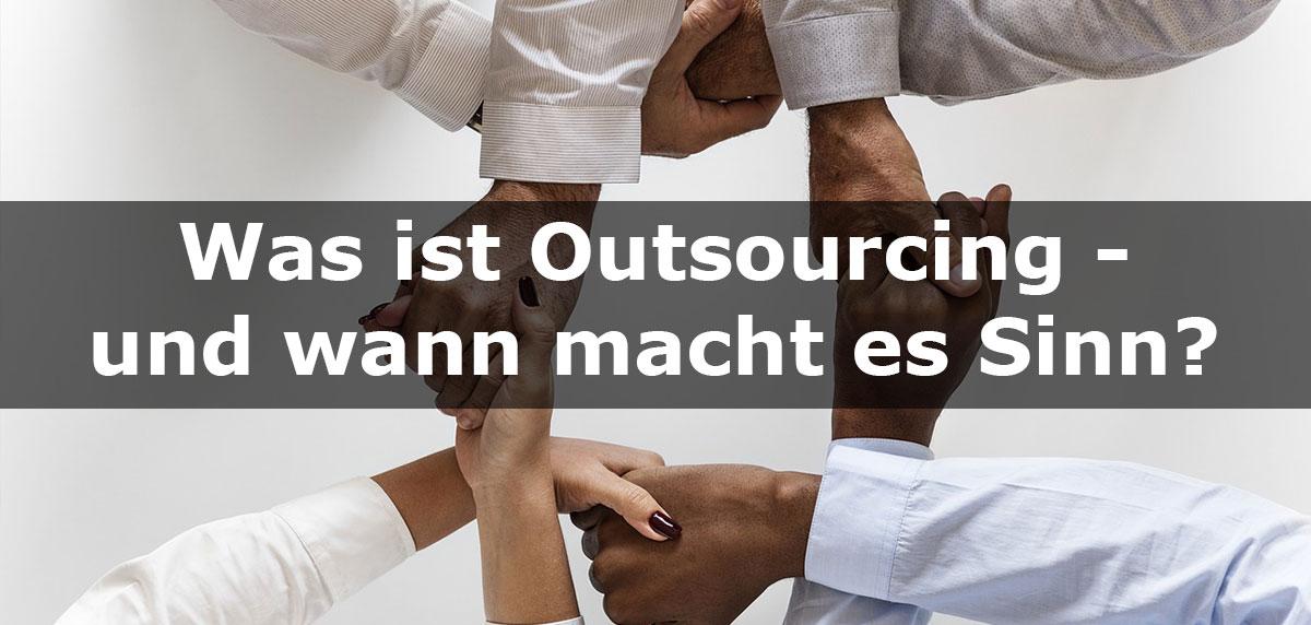 Software Outsourcing Vorteile - Wann macht es Sinn